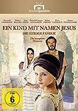 Ein Kind mit Namen Jesus: Die heilige Familie - Die komplette Miniserie [2 DVDs]