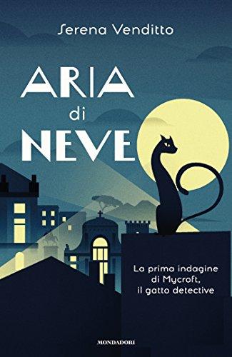 _ Aria di neve: La prima indagine di Mycroft, il gatto detective libri gratis da leggere
