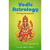 Vedic Astrology: An Integrated Approach
