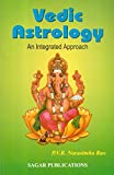 Vedic Astrology- An Integrated Approach