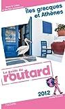 Guide du Routard Îles grecques et Athènes 2012