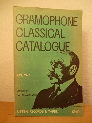 Gramophone Classical Catalogue. No. 97, June 1977. Listing Records & Tapes