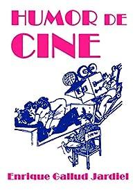 Humor de cine par Enrique Gallud Jardiel