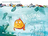 Plastian, der kleine Fisch: ... und wie er mit seinen Freunden auf einer abenteuerlichen Reise die Welt ein bisschen besser macht - Nicole Intemann