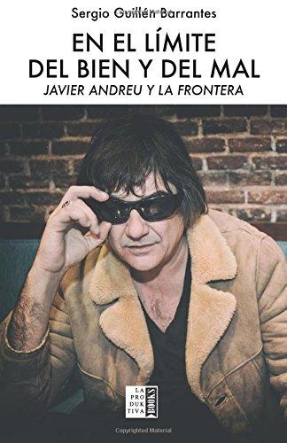 En el límite del bien y del mal: Javier Andreu y La Frontera