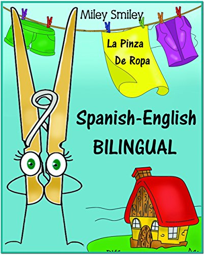 Spanish-English Short Stories For Beginners: La Pinza De Ropa (A Beginner's Dual-Language Book) por Miley Smiley