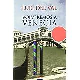 Volveremos A Venecia (Algaida Literaria)
