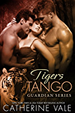 Tigers Tango (A Shifter Paranormal Menage Romance) (Guardian Shifters Book 1)