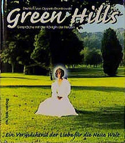 Green Hills. Gespräche mit der Königin der Herzen: Ein Vermächtnis der Liebe für die neue Welt