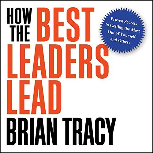 How the Best Leaders Lead  Audiolibri