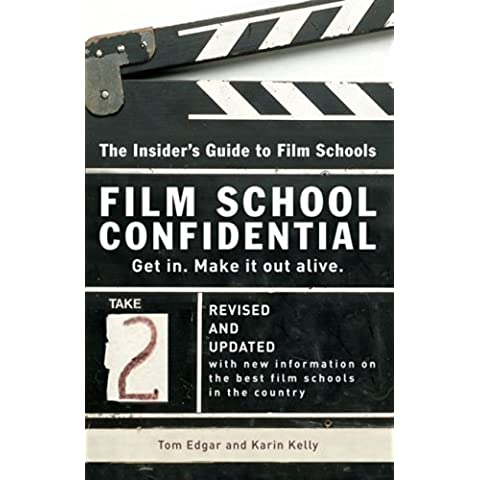 Film School Confidential: The Insider's Guide to Film