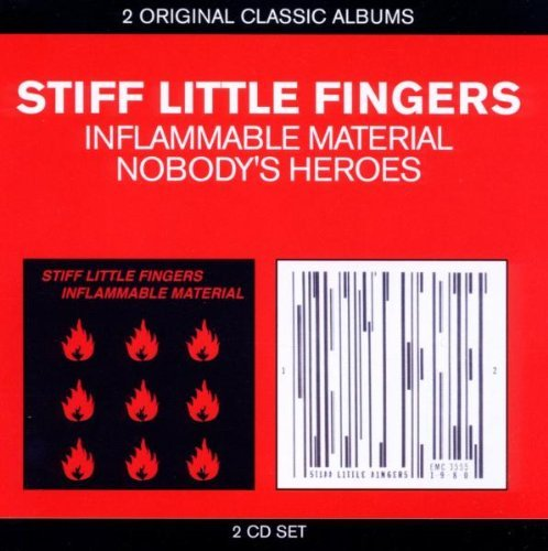 Classic Albums - Inflammable Material / Nobody's Heroes by Stiff Little Fingers