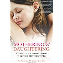 Mothering & Daughtering: Keeping Your Bond Strong Through the Teen Years