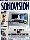 SONOVISION [No 434] du 01/10/1999 - LE GUIDE DU MONTAGE VIRTUEL -SATIS 99 - IBC 99 - LES FORMATS VIDEO NUMERIQUE - VIDEOPROJECTEUR - SONY VPL - PX1
