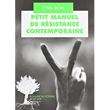 Petit manuel de résistance contemporaine : Récits et stratégies pour transformer le monde