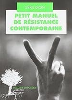Petit manuel de résistance contemporaine - Récits et stratégies pour transformer le monde de Cyril Dion