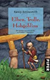 Elfen, Trolle, Hobgoblins: Die Geister von Mittelerde und andere Fabelwesen - Nancy Arrowsmith