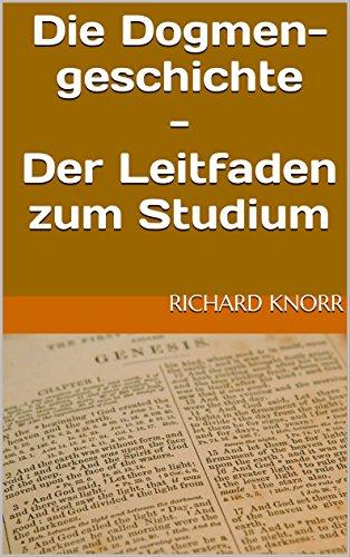 Die Dogmengeschichte - Der Leitfaden zum Studium (German Edition)