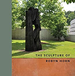 Robyn Horn - The Sculpture of Robyn Horn