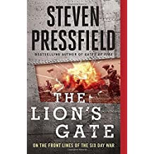 The Lion's Gate: On the Front Lines of the Six Day War by Steven Pressfield (2015-05-26)