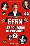 Les pourquoi de l'histoire - Tome 2 de Stéphane Bern (27 mai 2015) Broché - 27/05/2015