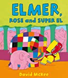 Elmer, Rose and Super El (Elmer eBooks Book 19) (English Edition)