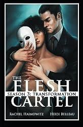 The Flesh Cartel, Season 3: Transformation by Rachel Haimowitz (2013-11-10)