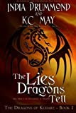 The Lies Dragons Tell: Volume 1 (The Dragons of Kudare)