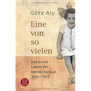 Eine von so vielen: Das kurze Leben der Marion Samuel 1931 - 1943 (Die Zeit des Nationalsozialismus)
