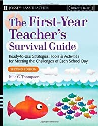 The First-Year Teacher's Survival Guide: Ready-To-Use Strategies, Tools & Activities for Meeting the Challenges of Each School Day (Jossey-Bass Survival Guides) 2nd (second) Edition by Thompson, Julia G. published by Jossey-Bass (2007)