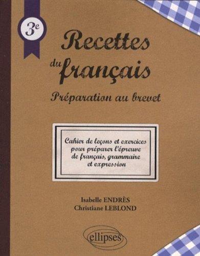 Recettes du français Préparation au brevet Cahier de leçons et exercices
