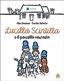 Lucilla Scintilla e il porcello nascosto. Ediz. a colori