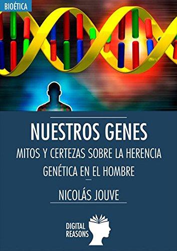 Nuestros genes. Mitos y certezas sobre la herencia genética en el hombre por Nicolás Jouve