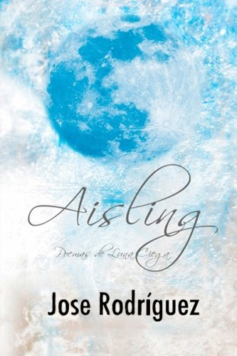 Aisling: Poemas de Luna Ciega: Volume 1