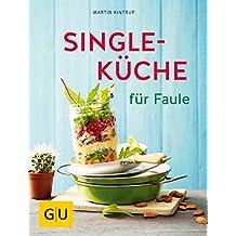 Singleküche für Faule (GU Themenkochbuch)