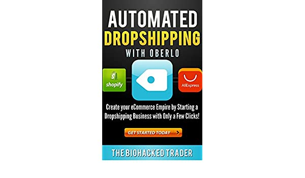 Automated Dropshipping with Oberlo: Dropshipping Made Easy