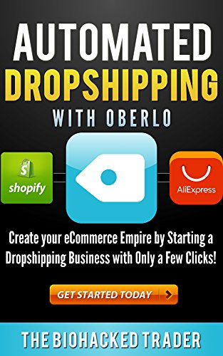 Automated Dropshipping with Oberlo: Dropshipping Made Easy! Create