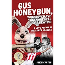 Gus Honeybun. Your Boys Took One Hell of a Beating: A Love Affair in the Lower Leagues