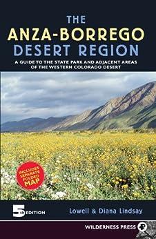 Anza-Borrego Desert Region: A Guide to State Park and Adjacent Areas of the Western Colorado Desert de [Lindsay, Diana, Lindsay, Lowell]