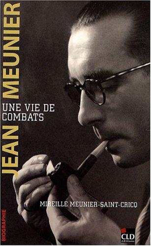 Jean Meunier, une vie de combats