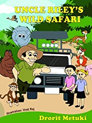 Idioms for Kids: Uncle Riley's Wild Safari (Well Educated Children's Books Collection Book 1)