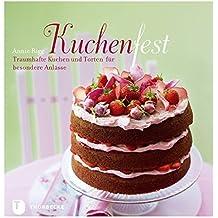 Kuchenfest: Traumhafte Kuchen und Torten für besondere Anlässe