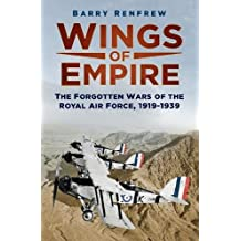 Wings of Empire: The Forgotten Wars of the Royal Air Force, 1919-1939