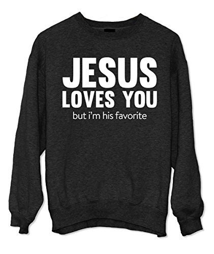Jesus Loves You But I'm His Favorite Komisch Christian Religion God Sweatshirt Schwarz Large