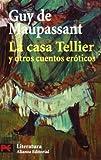 La casa Tellier y otros cuentos eróticos: 5682 (El Libro De Bolsillo - Literatura)