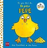 El gran libro del pollo Pepe (El pollo Pepe y sus amigos)