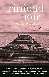 Trinidad Noir: The Classics (Akashic Noir)