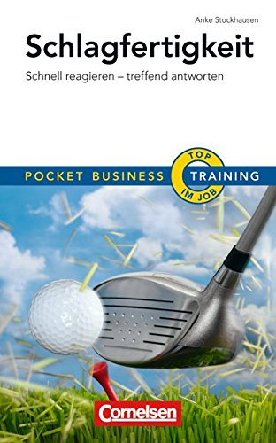 Schlagfertigkeit: Pocket Business Training – Schnell reagieren – treffend antworten (Cornelsen Scriptor – Pocket Business)