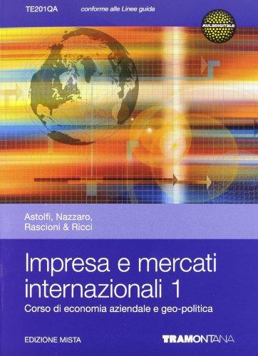 Impresa e mercati internazionali. Per le Scuole superiori. Con espansione online