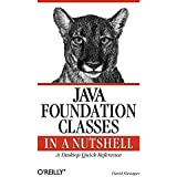 [(Java Foundation Classes in a Nutshell : A Desktop Quick Reference)] [By (author) David Flanagan] published on (October, 1999)